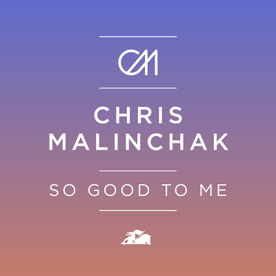 "SoundCloud Selector 1 + 5 Edition: ""So Good To Me"" – Chris Malinchak"